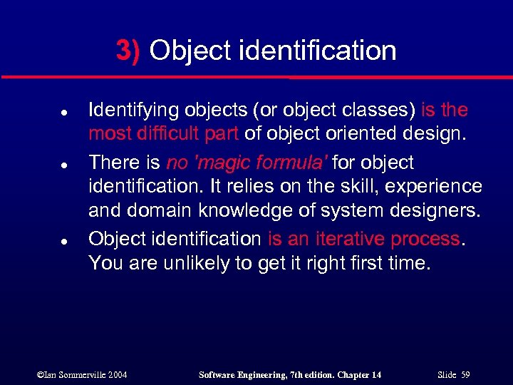 3) Object identification l l l Identifying objects (or object classes) is the most