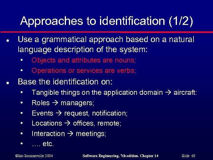 Approaches to identification (1/2) l Use a grammatical approach based on a natural language