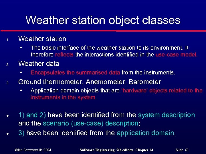Weather station object classes 1. Weather station • 2. Weather data • 3. l