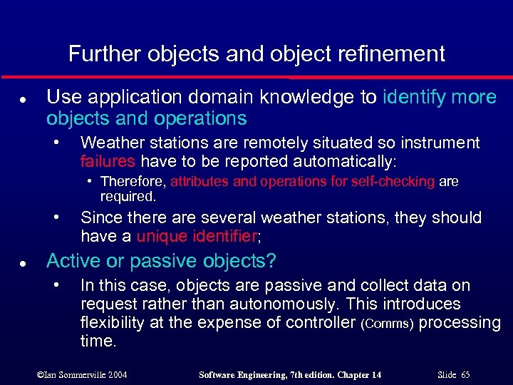 Further objects and object refinement l Use application domain knowledge to identify more objects