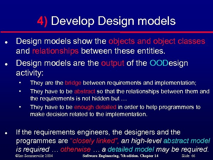 4) Develop Design models l l Design models show the objects and object classes