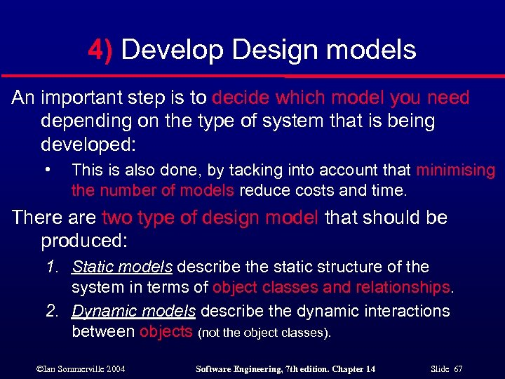 4) Develop Design models An important step is to decide which model you need