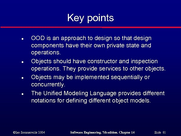 Key points l l OOD is an approach to design so that design components