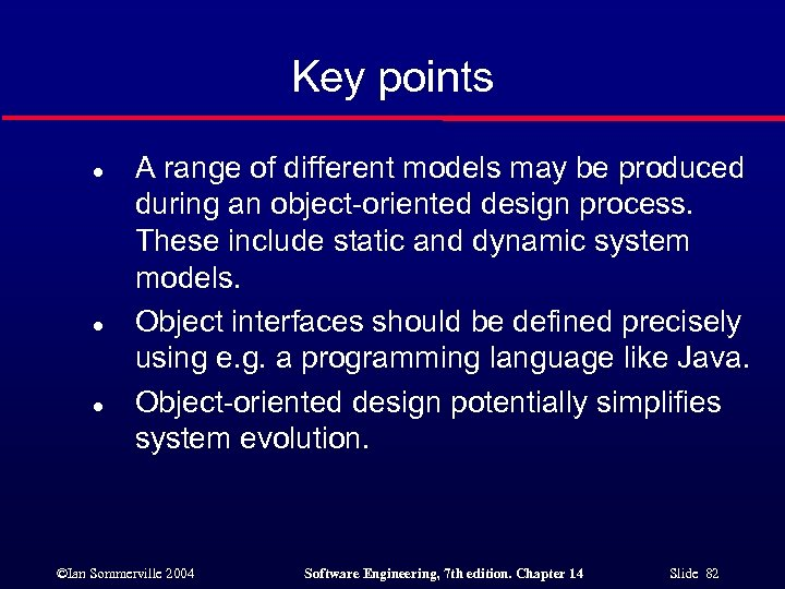 Key points l l l A range of different models may be produced during