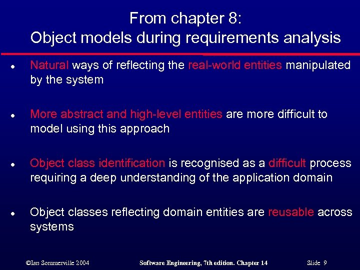 From chapter 8: Object models during requirements analysis l l Natural ways of reflecting