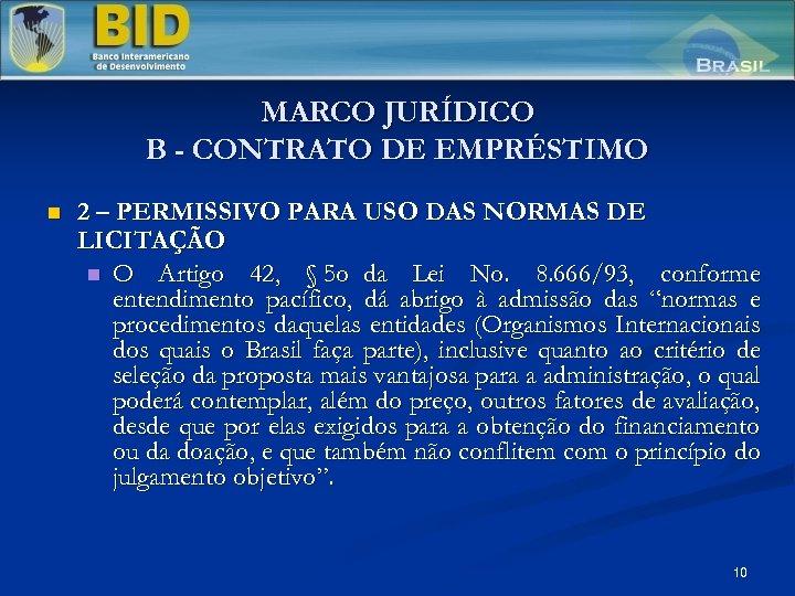 MARCO JURÍDICO B - CONTRATO DE EMPRÉSTIMO n 2 – PERMISSIVO PARA USO DAS