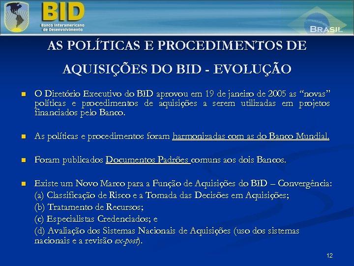 AS POLÍTICAS E PROCEDIMENTOS DE AQUISIÇÕES DO BID - EVOLUÇÃO n O Diretório Executivo