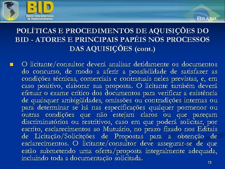 POLÍTICAS E PROCEDIMENTOS DE AQUISIÇÕES DO BID - ATORES E PRINCIPAIS PAPÉIS NOS PROCESSOS