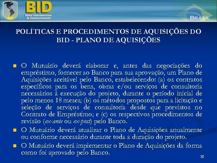 POLÍTICAS E PROCEDIMENTOS DE AQUISIÇÕES DO BID - PLANO DE AQUISIÇÕES n n n