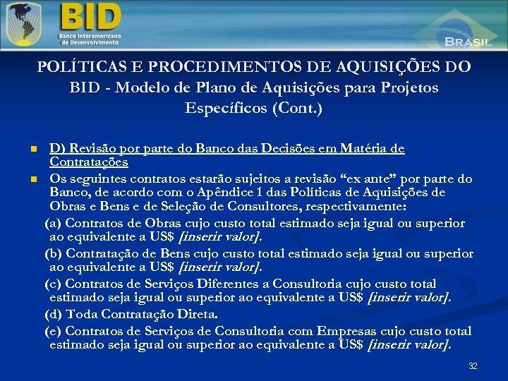 POLÍTICAS E PROCEDIMENTOS DE AQUISIÇÕES DO BID - Modelo de Plano de Aquisições para