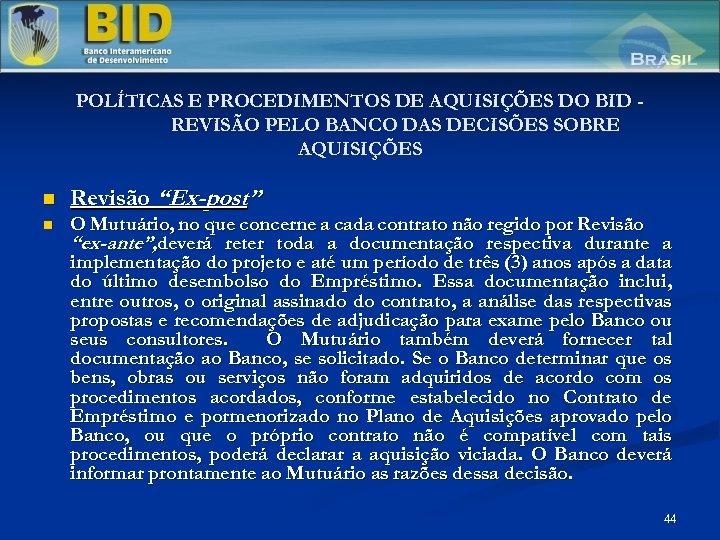 POLÍTICAS E PROCEDIMENTOS DE AQUISIÇÕES DO BID REVISÃO PELO BANCO DAS DECISÕES SOBRE AQUISIÇÕES
