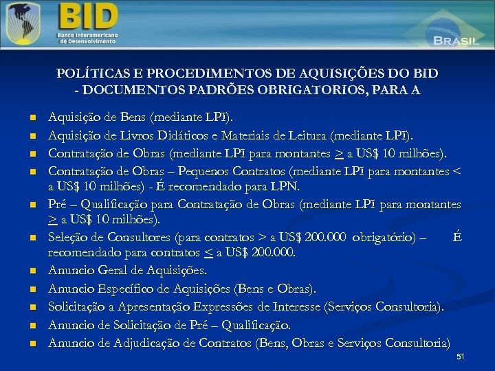 POLÍTICAS E PROCEDIMENTOS DE AQUISIÇÕES DO BID - DOCUMENTOS PADRÕES OBRIGATORIOS, PARA A n
