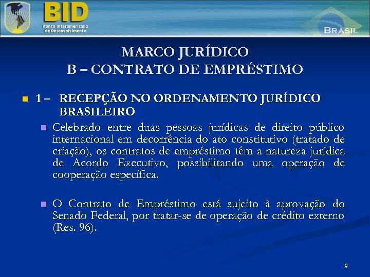MARCO JURÍDICO B – CONTRATO DE EMPRÉSTIMO n 1 – RECEPÇÃO NO ORDENAMENTO JURÍDICO