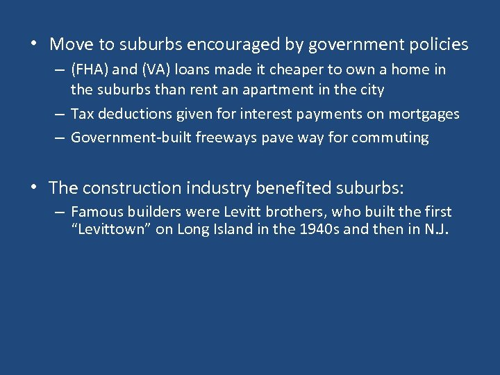 • Move to suburbs encouraged by government policies – (FHA) and (VA) loans
