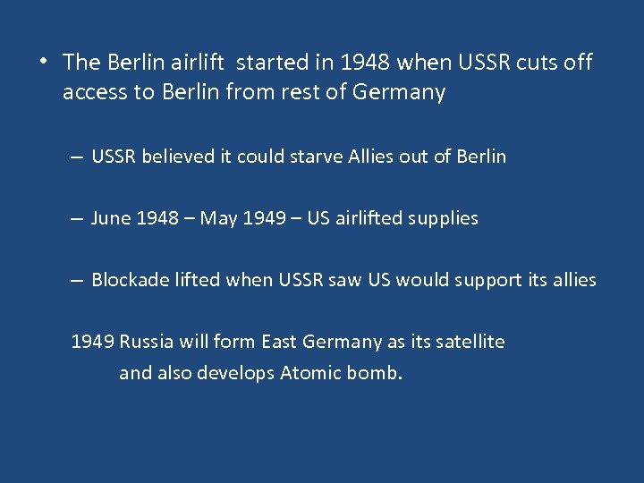 • The Berlin airlift started in 1948 when USSR cuts off access to