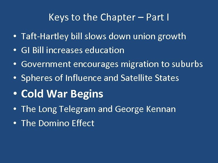 Keys to the Chapter – Part I • • Taft-Hartley bill slows down union