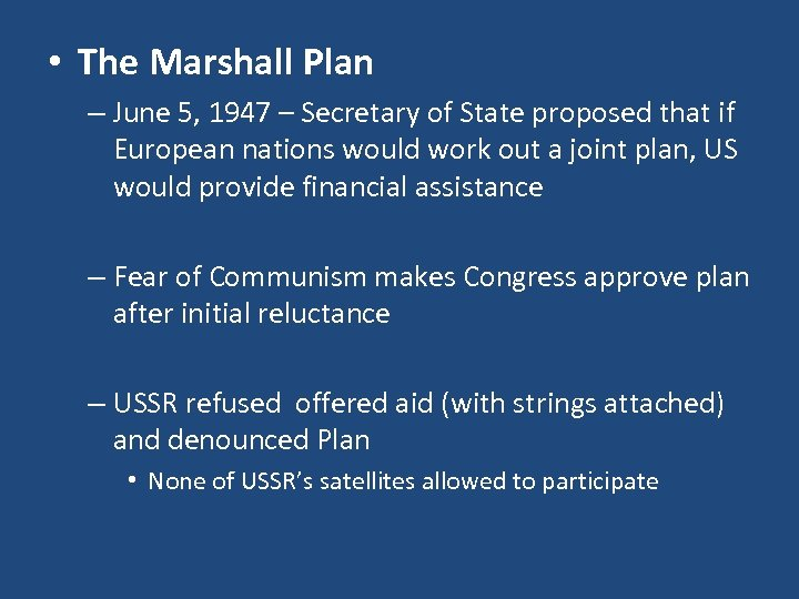 • The Marshall Plan – June 5, 1947 – Secretary of State proposed