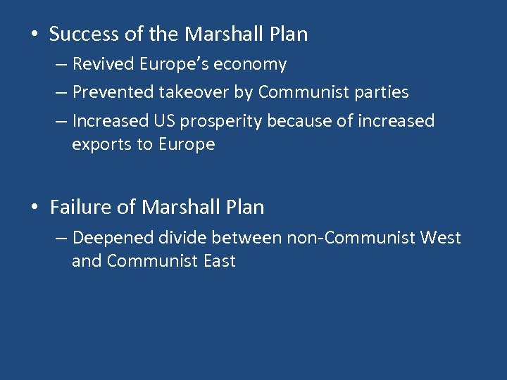 • Success of the Marshall Plan – Revived Europe's economy – Prevented takeover