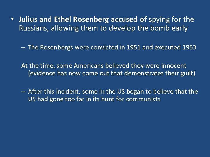 • Julius and Ethel Rosenberg accused of spying for the Russians, allowing them