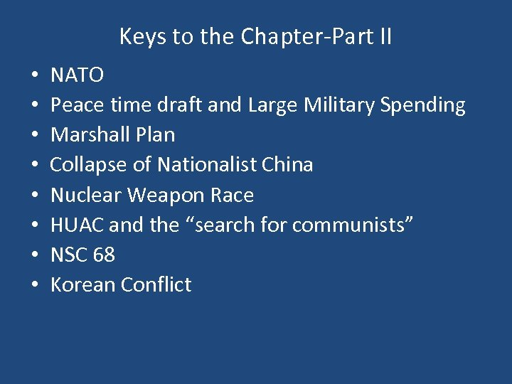 Keys to the Chapter-Part II • • NATO Peace time draft and Large Military