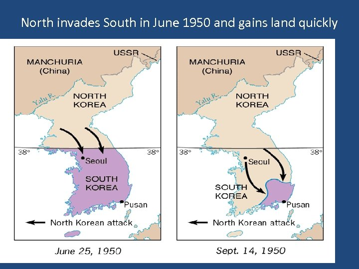 North invades South in June 1950 and gains land quickly