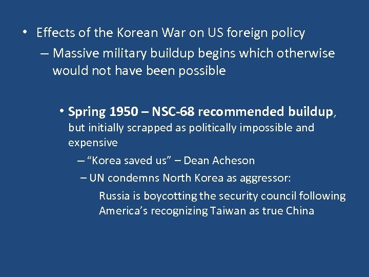 • Effects of the Korean War on US foreign policy – Massive military