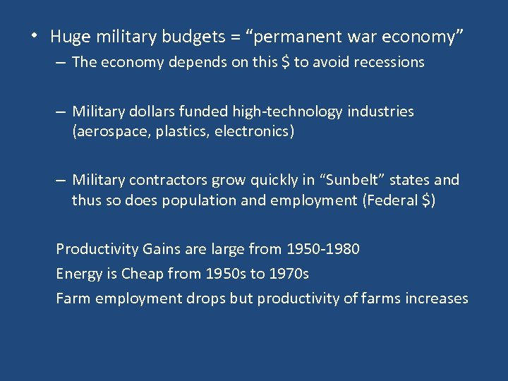 """• Huge military budgets = """"permanent war economy"""" – The economy depends on"""