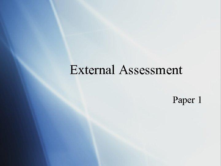 External Assessment Paper 1