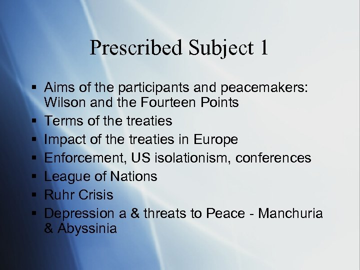 Prescribed Subject 1 § Aims of the participants and peacemakers: Wilson and the Fourteen