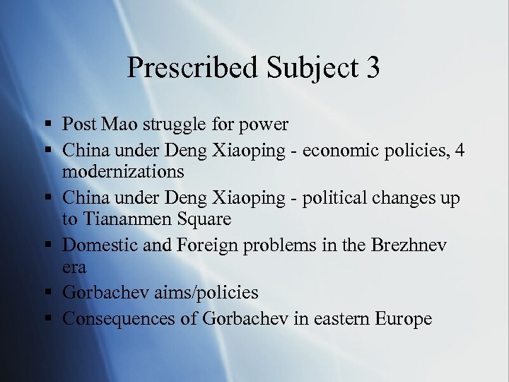 Prescribed Subject 3 § Post Mao struggle for power § China under Deng Xiaoping