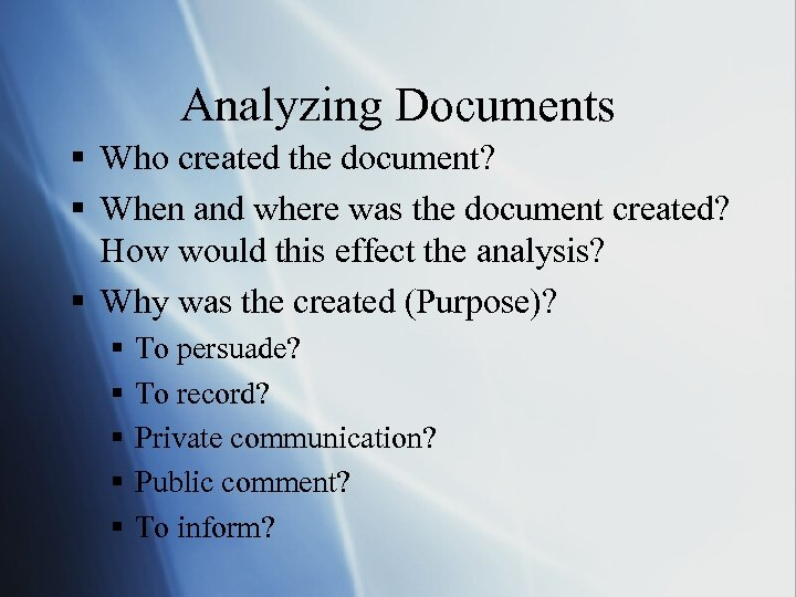 Analyzing Documents § Who created the document? § When and where was the document