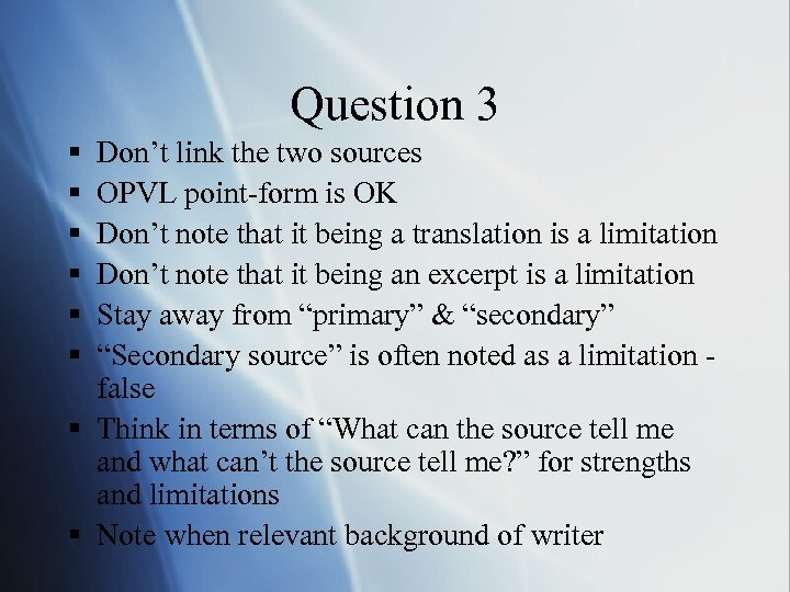 Question 3 § § § Don't link the two sources OPVL point-form is OK