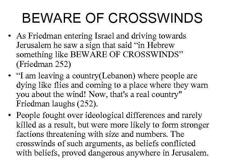 BEWARE OF CROSSWINDS • As Friedman entering Israel and driving towards Jerusalem he saw
