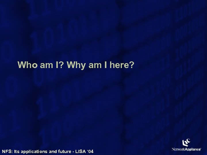 Who am I? Why am I here? NFS: Its applications and future - LISA