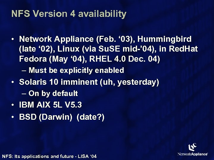 NFS Version 4 availability • Network Appliance (Feb. ' 03), Hummingbird (late ' 02),