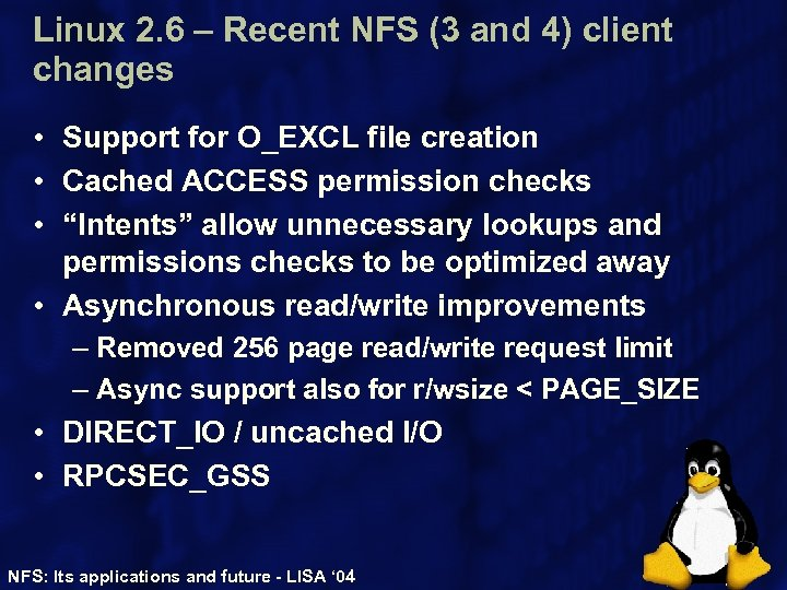 Linux 2. 6 – Recent NFS (3 and 4) client changes • Support for