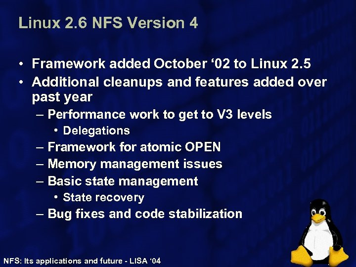 Linux 2. 6 NFS Version 4 • Framework added October ' 02 to Linux