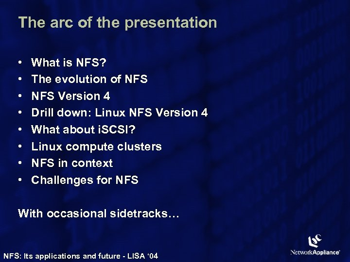 The arc of the presentation • • What is NFS? The evolution of NFS