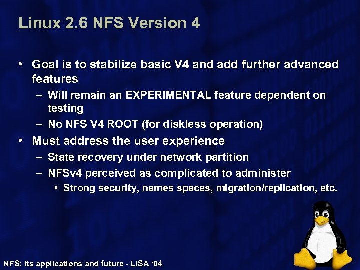 Linux 2. 6 NFS Version 4 • Goal is to stabilize basic V 4