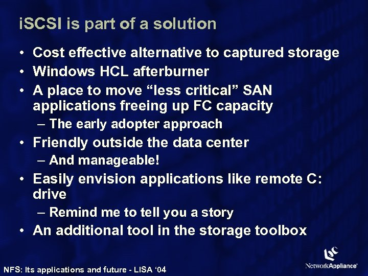 i. SCSI is part of a solution • Cost effective alternative to captured storage