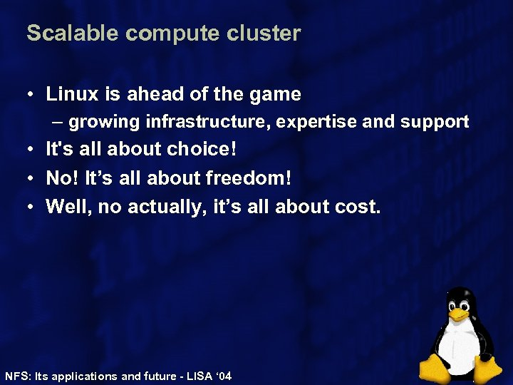 Scalable compute cluster • Linux is ahead of the game – growing infrastructure, expertise