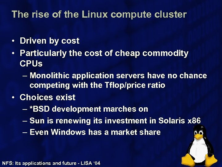 The rise of the Linux compute cluster • Driven by cost • Particularly the