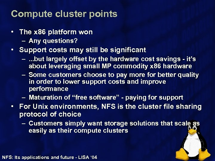 Compute cluster points • The x 86 platform won – Any questions? • Support