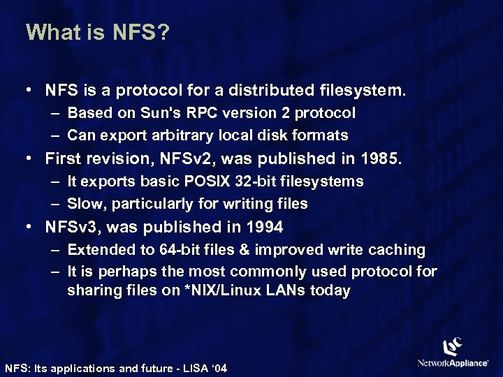 What is NFS? • NFS is a protocol for a distributed filesystem. – Based