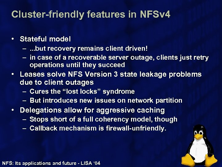 Cluster-friendly features in NFSv 4 • Stateful model –. . . but recovery remains