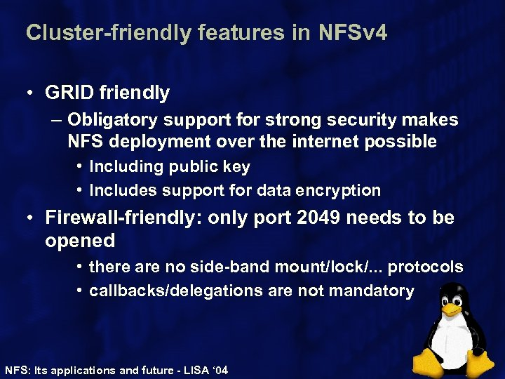 Cluster-friendly features in NFSv 4 • GRID friendly – Obligatory support for strong security