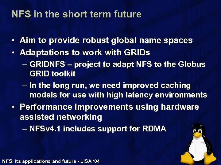 NFS in the short term future • Aim to provide robust global name spaces