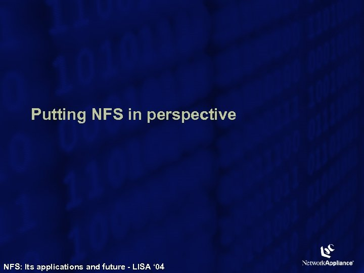 Putting NFS in perspective NFS: Its applications and future - LISA ' 04