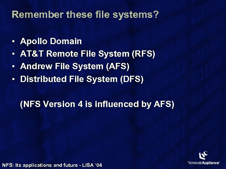 Remember these file systems? • • Apollo Domain AT&T Remote File System (RFS) Andrew