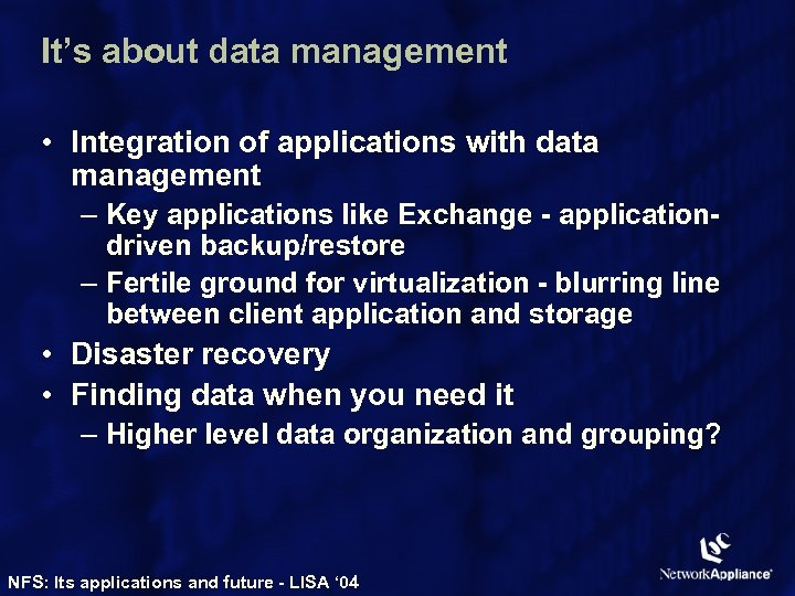 It's about data management • Integration of applications with data management – Key applications
